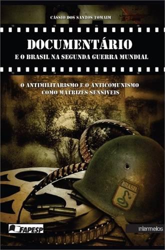 Livro Documentário e o Brasil na Segunda Guerra Mundial